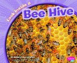 Look Inside a Bee Hive by Megan Cooley Peterson